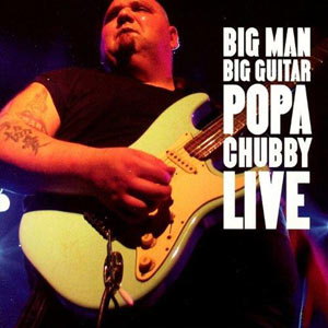 POPA CHUBBY (USA) NEW YORK CITY