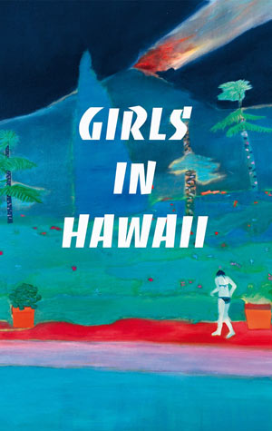 GIRLS IN HAWAII + ROPOPOROSE