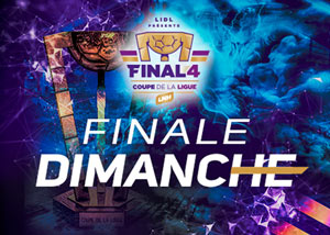 FINAL4 COUPE DE LA LIGUE