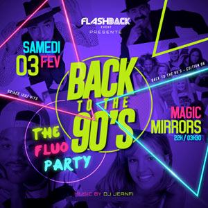 BACK TO THE 90S #6  FLUO PARTY