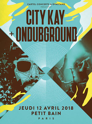 CITY KAY + ONDUBGROUND