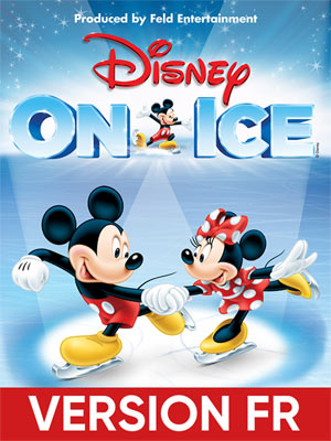 DISNEY ON ICE 2019 (VERSION FR)