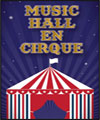 Réservation MUSIC-HALL EN CIRQUE