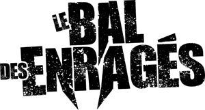 LE BAL DES ENRAGES + GUESTS