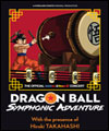 Réservation DRAGON BALL SYMPHONIC ADVENTURE