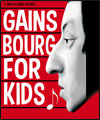 Réservation GAINSBOURG FOR KIDS !