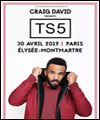 Réservation CRAIG DAVID PRESENTS TS5