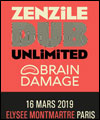 Réservation ZENZILE + BRAIN DAMAGE