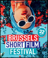 Réservation 22ND BRUSSELS SHORT FILM FESTIVAL